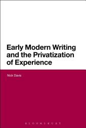 Early Modern Writing and the Privatization of Experience
