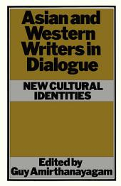 Asian and Western Writers in Dialogue: New Cultural Identities