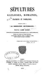 """Sépultures gauloises, romaines, franques et normandes, faisant suite à """"La Normandie Souterraine"""