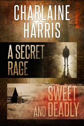 A Secret Rage & Sweet and Deadly Omnibus