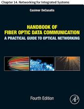 Handbook of Fiber Optic Data Communication: Chapter 14. Networking for Integrated Systems, Edition 4