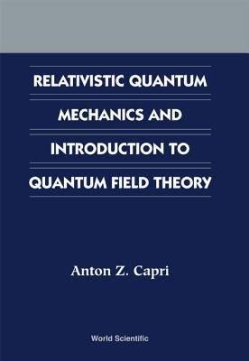 Relativistic Quantum Mechanics and Introduction to Quantum Field Theory PDF