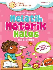 BUKU AKTIVITAS ANAK: MELATIH MOTORIK HALUS