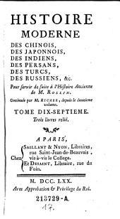 Histoire moderne des Chinois, des Japonnois, des Indiens, des Persans, des Turcs, des Russiens, &c. ; Pour servir de suite à l'Histoire ancienne: Volume 17