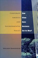 Corporate America and Environmental Policy PDF