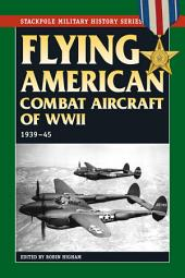 Flying American Combat Aircraft of World War II: 1939-45