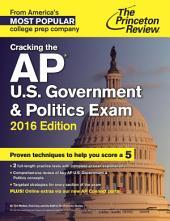 Cracking the AP U.S. Government & Politics Exam, 2016 Edition