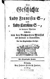 Die geschichte der Lady Francisca S- und Lady Carolina S- ...: beschreiben von den geschwistern Minifies ...