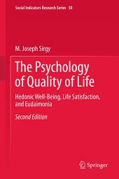 The Psychology of Quality of Life: Hedonic Well-Being, Life Satisfaction, and Eudaimonia, Edition 2