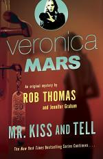 Veronica Mars 2: An Original Mystery by Rob Thomas