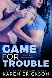 Game for Trouble