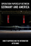 Operation Paperclip Between Germany And America