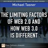 The Limiting Factors of Web 2.0 and How Web 3.0 Is Different