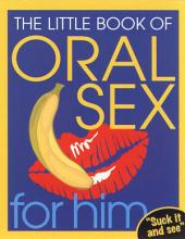 The Little Book Of Oral Sex For Him