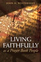 Living Faithfully as a Prayer Book People PDF