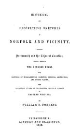 Historical and descriptive sketches of Norfolk and vicinity: including Portsmouth and the adjacent counties, during a period of two hundred years. Also, sketches of Williamsburg, Hampton, Suffolk, Smithfield, and other places ...