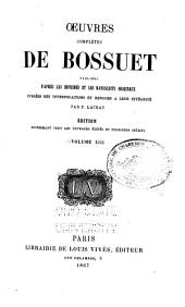 Oeuvres complètes de Bossuet: publiʹees d'après les imprimʹes et les manuscrits originaux, Volume13