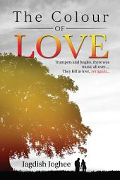 The Colour of Love: Trumpets and bugles,there was music all over… They fell in love, yet again...