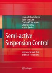 Semi-active Suspension Control: Improved Vehicle Ride and Road Friendliness