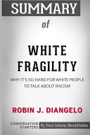 Summary of White Fragility by Robin J. Diangelo: Conversation Starters