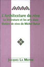 L'architexture du reve: la littérature et les arts dans matiére de reves de Michel Butor