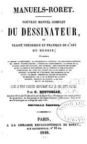 Nouveau manuel complet du dessinateur; ou, Traité théorique et pratique de l'art du dessin ...