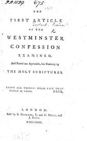 The First Article of the Westminster Confession Examined, and Found Not Agreeable, But Contrary to the Holy Scriptures