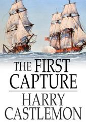 The First Capture: Hauling Down the Flag of England