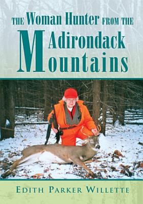 The Woman Hunter from the Adirondack Mountains PDF