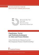 Populismus  Terror und Wahlentscheidungen in Alten und Neuen Medien PDF