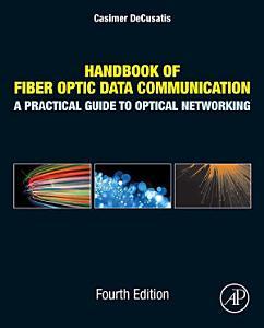 Handbook of Fiber Optic Data Communication