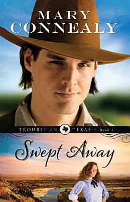 Swept Away  Trouble in Texas Book  1