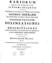 Hortus Elthamensis seu Plantarum rariorum quas in horto suo Elthami in Cantio, coluit... Jacobus Sherard,... delineationes et descriptiones... Auctore Johanne Jacobo Dillenio M. D.