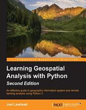 Learning Geospatial Analysis with Python: Edition 2