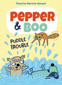 Pepper and Boo: Puddle Trouble