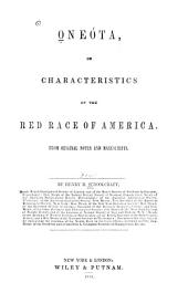Oneóta: Or Characteristics of the Red Race of America from Original Notes and Manuscripts