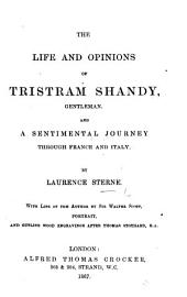 The Life and Opinions of Tristram Shandy, Gentleman. And A Sentimental Journey Through France and Italy ... With Life of the Author by Sir Walter Scott, Portrait, and Outline Wood Engravings After Thomas Stothard