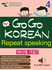 GO GO KOREAN repeat speaking 4: let's go , study , learn , learning Korean language
