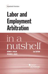 Labor and Employment Arbitration in a Nutshell: Edition 3