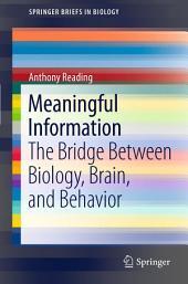 Meaningful Information: The Bridge Between Biology, Brain, and Behavior