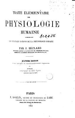 Trait     l  mentaire de physiologie humaine  comprenant les principales notions de la physiologie compar  e PDF