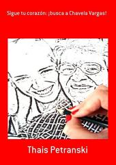 Sigue Tu Corazón: ¡Busca A Chavela Vargas!