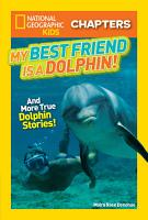 National Geographic Kids Chapters  My Best Friend is a Dolphin  PDF
