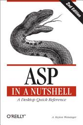 ASP in a Nutshell: A Desktop Quick Reference, Edition 2