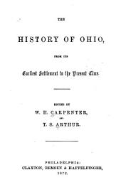 The History of Ohio, from Its Earliest Settlement to the Present Time
