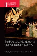 The Routledge Handbook of Shakespeare and Memory PDF