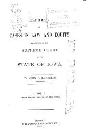 Reports of Cases in Law and Equity, Determined in the Supreme Court of the State of Iowa: Volume 38