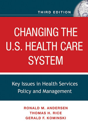 Changing the U S  Health Care System PDF