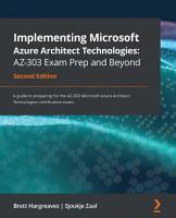 Implementing Microsoft Azure Architect Technologies  AZ 303 Exam Prep and Beyond PDF