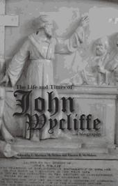 The Life and Times of John Wycliffe